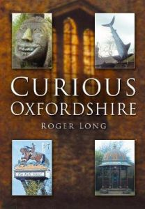 Curious Oxfordshire by Roger Long