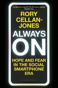 Always On: Hope and Fear in the Social Smartphone Era by Rory Cellan-Jones (Hardback)