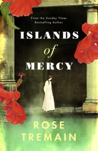 Islands of Mercy by Rose Tremain - Signed Edition