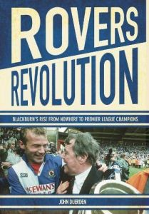 Rovers Revolution - Hand Signed by Colin Hendry, Kevin Gallacher & Mark Atkins - Signed Edition
