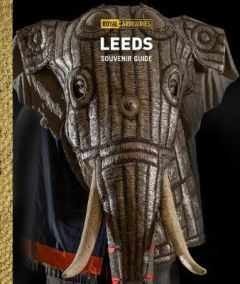 Royal Armouries Guidebook by Royal Armouries