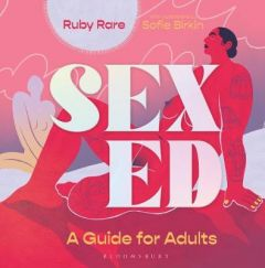 Sex Ed: A Guide for Adults by Ruby Rare (Hardback)