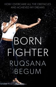 Born Fighter by Ruqsana Begum - Signed Edition