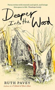 Deeper Into the Wood by Ruth Pavey - Signed Edition