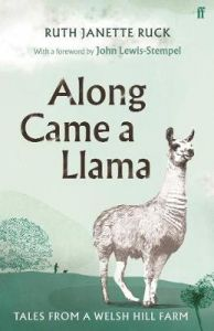 Along Came a Llama by Ruth Janette Ruck (Hardback)