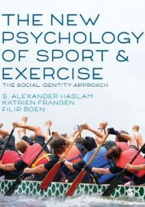 The New Psychology of Sport and Exercise: The Social Identity Approach by S. Alexander Haslam