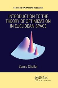 Introduction to the Theory of Optimization in Euclidean Space by Samia Challal