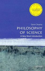 Philosophy of Science: Very Short Introduction by Samir Okasha (Professor of Philosophy of Science, University of Bristol)