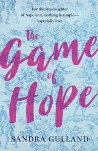 The Game Of Hope by Sandra Gulland