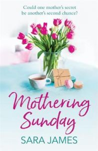 Mothering Sunday: The perfect comfort read for Mother's Day 2021 by Sara James