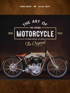 The Art of the Vintage Motorcycle by Serge Bueno (Hardback)