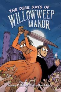 The Dire Days of Willowweep Manor by Shaenon K. Garrity
