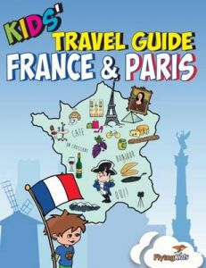 Kids' Travel Guide - France & Paris: The Fun Way to Discover the France & Paris-Especially for Kids by Shira Halperin
