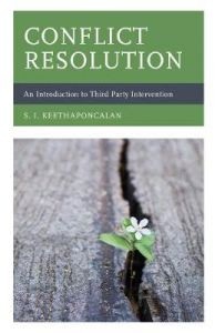 Conflict Resolution: An Introduction to Third Party Intervention by S. I. Keethaponcalan (Hardback)
