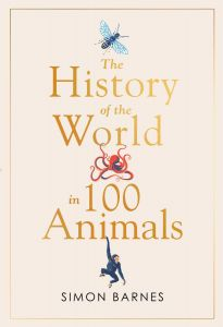 History of the World in 100 Animals by Simon Barnes - Signed Edition