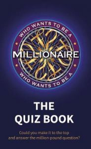Who Wants to be a Millionaire - The Quiz Book by Sony Pictures Television UK Rights Ltd (Hardback)