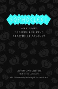 Sophocles I - Antigone, Oedipus the King, Oedipus at Colonus by Sophocles Sophocles
