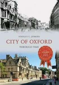 City of Oxford Through Time by Stanley C. Jenkins