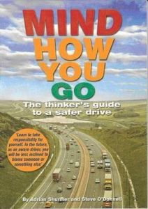 Mind How You Go: The Thinker's Guide to a Safer Drive by Stephen John O'Donnell