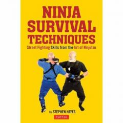 Ninja Fighting Techniques: A Modern Master's Approach to Self-Defense and Avoiding Conflict by Stephen K. Hayes (Hardback)