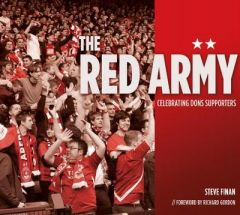 The Red Army: Celebrating Dons Supporters by Steve Finan (Hardback)