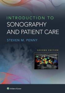 Introduction to Sonography and Patient Care by Steven M. Penny