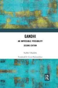 Gandhi: An Impossible Possibility by Sudhir Chandra (Nantes Institute of Advanced Studies, France)