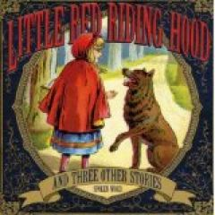 Little Red Riding Hood And Three Other Stories