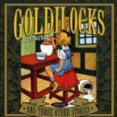 Goldilocks And Three Other Stories