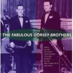 Jimmy & Tommy Dorsey - The Fabulous Dorsey Brothers