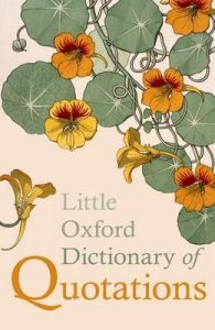 Little Oxford Dictionary of Quotations by Susan Ratcliffe (Hardback)