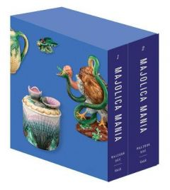 Majolica Mania: Transatlantic Pottery in England and the United States, 1850-1915 by Susan Weber (Hardback)