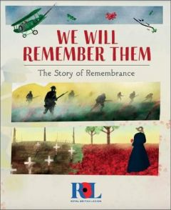 We Will Remember Them: The Story of Remembrance by S. Williams (Hardback)
