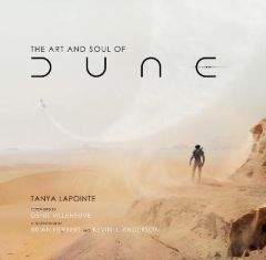 The Art and Soul of Dune by Tanya Lapointe (Hardback)