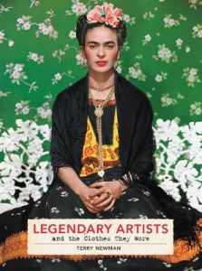 Legendary Artists and the Clothes They Wore by Terry Newman (Hardback)