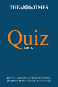 The Times Quiz Book: 4000 challenging general knowledge questions (The Times Puzzle Books) by The Times Mind Games
