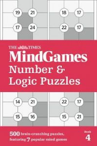 The Times MindGames Number and Logic Puzzles Book 4: 500 brain-crunching puzzles, featuring 7 popular mind games (The Times Puzzle Books) by The Times Mind Games