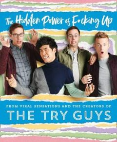 The Hidden Power of F*cking Up by The Try Guys (Hardback)