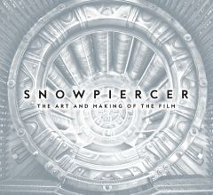 Snowpiercer: The Art and Making of the Film - Signed Edition