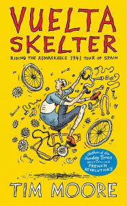 Vuelta Skelter by Tim Moore - Signed Edition