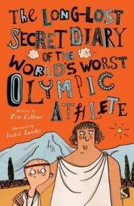 The Long-Lost Secret Diary of the World's Worst Olympic Athlete by Tim Collins