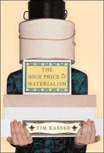 The High Price of Materialism by Tim Kasser (Knox College)