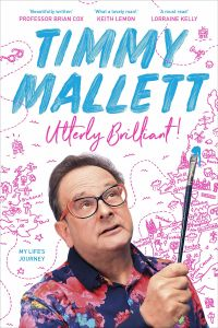 Utterly Brilliant! My Life's Journey by Timmy Mallett - Signed Edition