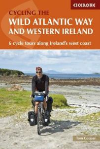 The Wild Atlantic Way and Western Ireland: 6 cycle tours along Ireland's west coast by Tom Cooper