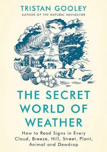 The Secret World of Weather by Tristan Gooley - Signed Edition