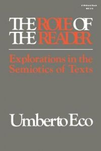 The Role of the Reader: Explorations in the Semiotics of Texts by Umberto Eco