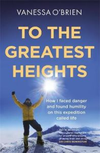 To the Greatest Heights by Vanessa O'Brien