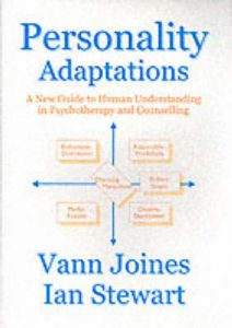 Personality Adaptations: A New Guide to Human Understanding in Psychotherapy and Counselling by Vann Joines