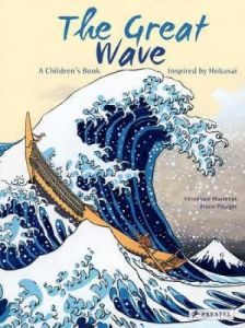 The Great Wave: A Children's Book Inspired by Hokusai by Veronique Massenot (Hardback)