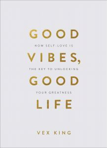 Good Vibes, Good Life by Vex King - Signed Edition